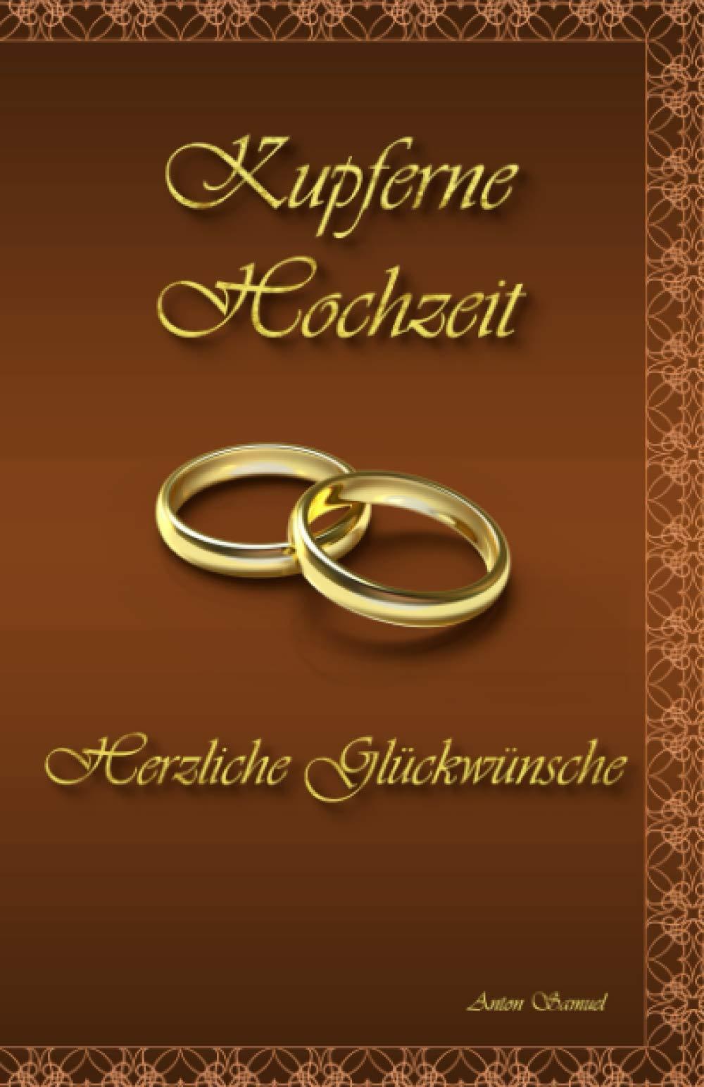 Sprüche 7 jahre hochzeitstag Kupferne Hochzeit