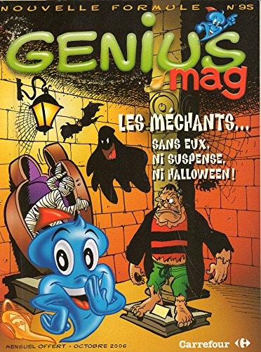 Genius mag n° 95 - octobre 2006 - Les méchants... Sans eux, ni suspense, ni Halloween ! (avec Boris Cyrulnik) -