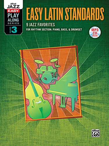 Alfred Jazz Easy Play-Along -- Latin, Vol 3: Rhythm Section (Piano, Bass, Drum Set), Book & MP3 CD (Alfred Easy Jazz Play-Along Series)