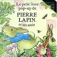 PETIT LIVRE POP-UP DE PIERRE LAPIN ET SES AMIS (LE)