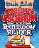 Uncle John's Absolutely Absorbing Bathroom Reader, Running Press Staff and Bathroom Readers' Institute Staff, 0762413859
