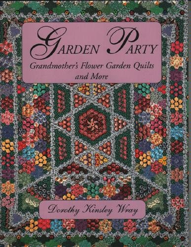 Garden Party: Grandmother's Flower Garden Quilts and More (Quilt Party Garden)