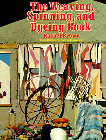 The Weaving, Spinning, and Dyeing Book - Dyeing Book