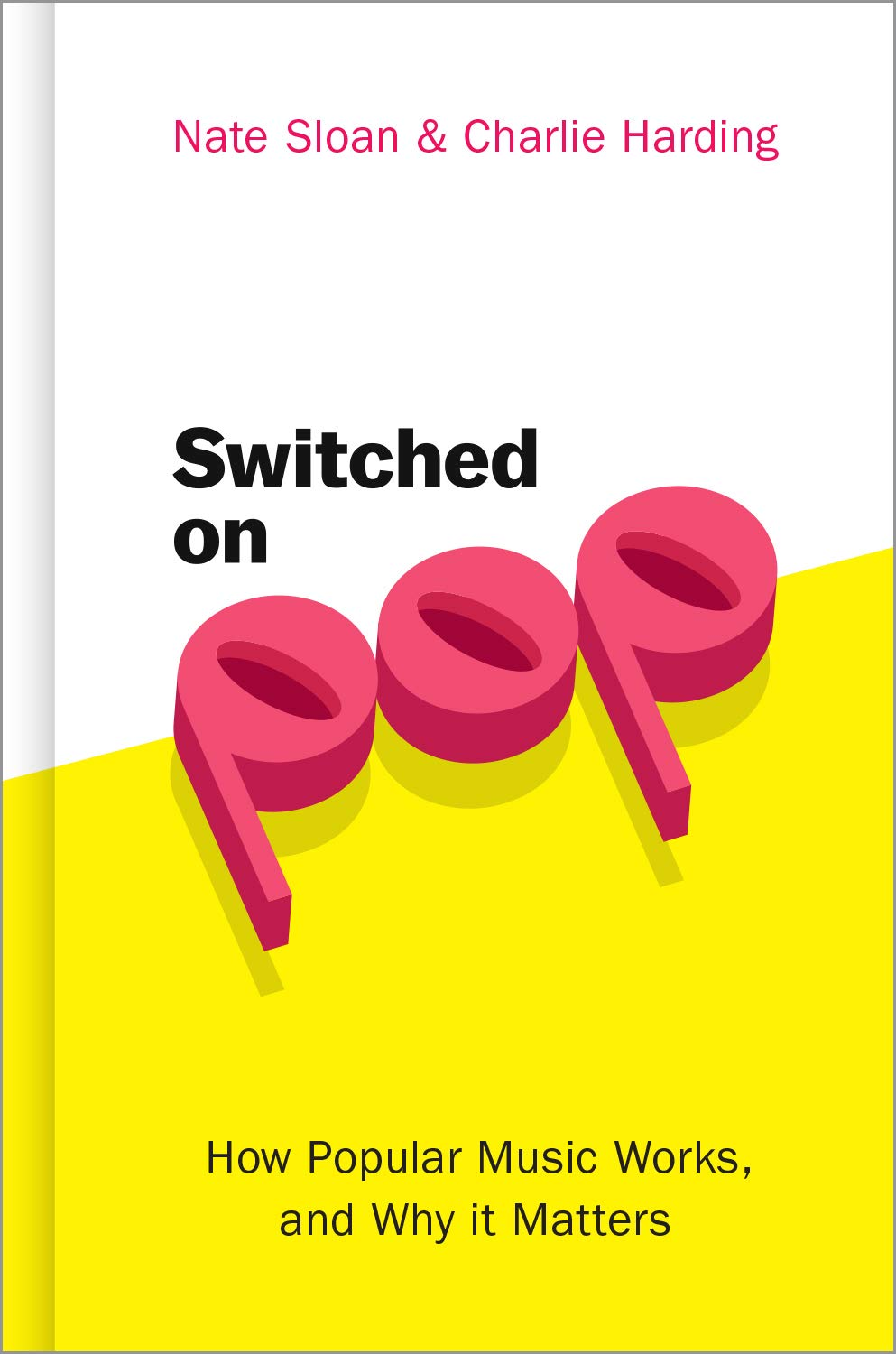 Switched On Pop  How Popular Music Works And Why It Matters