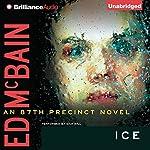 Ice: An 87th Precinct Mystery, Book 36   Ed McBain