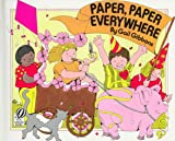 Paper, Paper Everywhere, Gail Gibbons, 0152014918