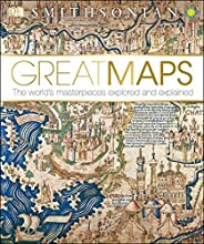 Great Maps: The World's Masterpieces Explored and Expla