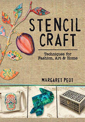 Stencil Craft: Techniques for Fashion, Art and Home by North Light Books