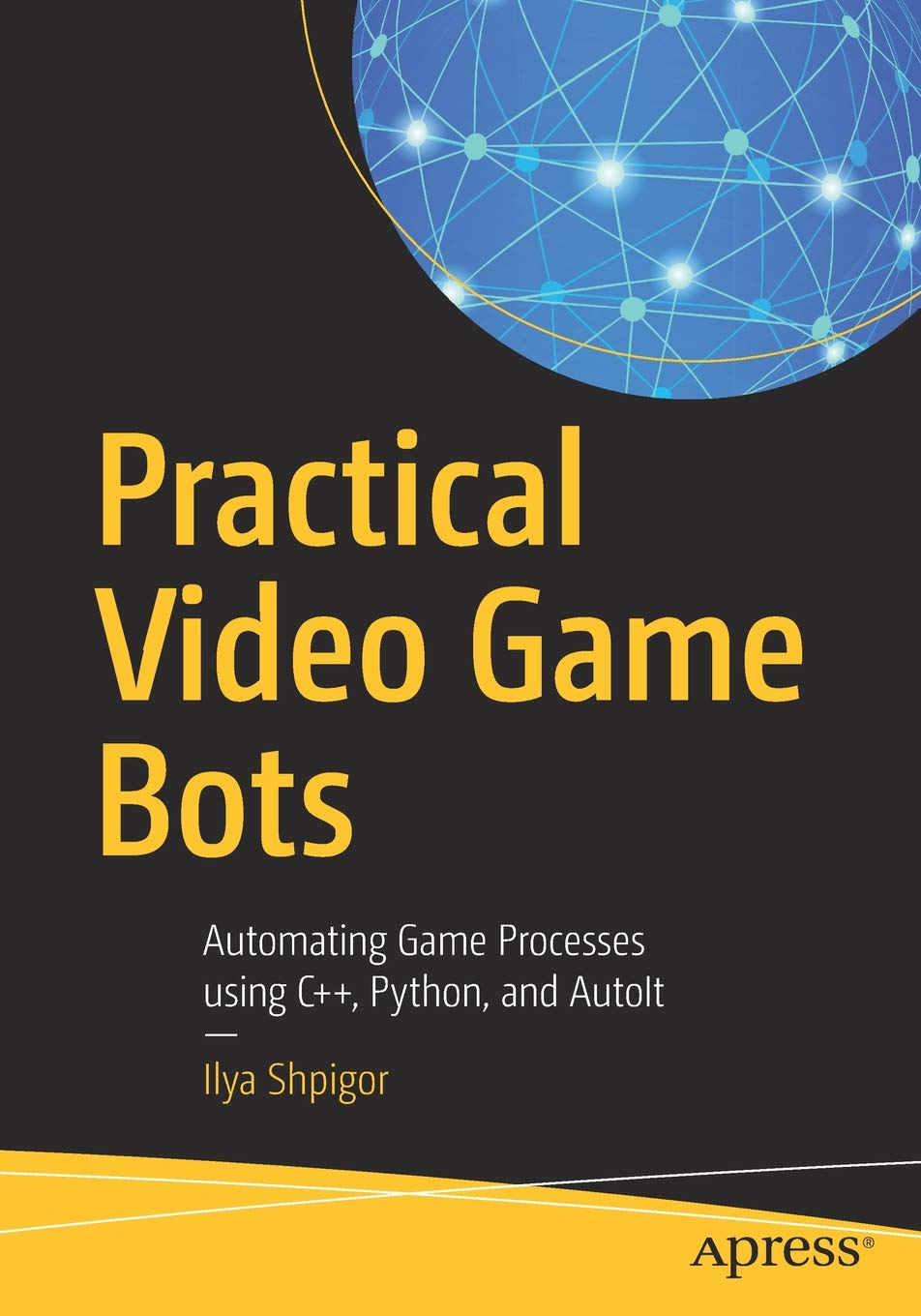 Practical Video Game Bots: Automating Game Processes using C