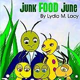 Junk Food June, Lydia M Lacy, 0978853636