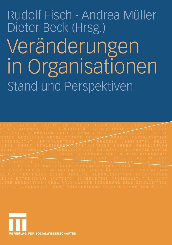 Veränderungen in Organisationen: Stand und Perspektiven