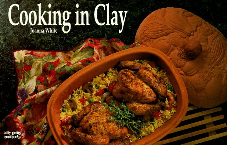 Cooking in Clay (Nitty Gritty Cookbooks)