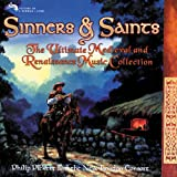 Sinners & Saints: The Ultimate Medieval & Renaissance Music Collection