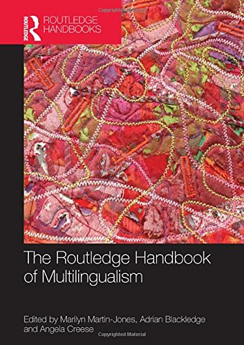 The Routledge Handbook of Multilingualism (Routledge Handbooks in Applied Linguistics)