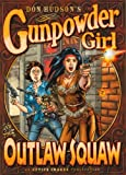 Gunpowder Girl and the Outlaw Squaw, Don Hudson, 0976676109