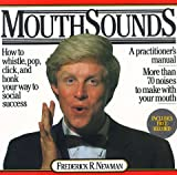 Mouthsounds, Frederick R. Newman, 0894801287