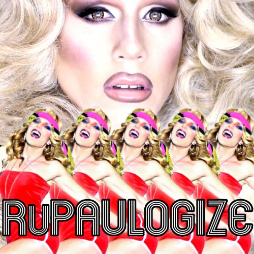 RuPaulogize (feat. Sharon Needles)
