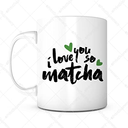 I LOVE YOU SO MATCHA Coffee Mug - Valentine s Day Unique Gifts For Men or  Women 4b9169a27