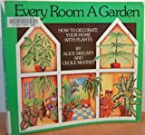 Every Room a Garden, Alice Skelsey and Cecile Mooney, 0911104917