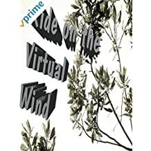 Ride on The Virtual Wind - Cinéma vérité