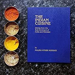 The Indian Cuisine: Dishes from the Sub-Continent of India and Pakistan