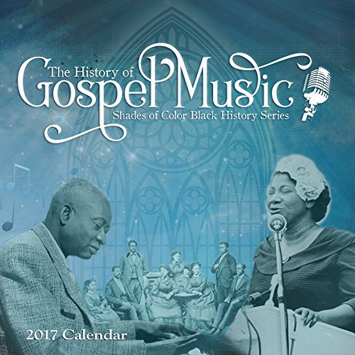 "Shades of Color 2017 Black History of Gospel Music African American Calendar, 12 by 12"" (17BH)"