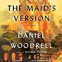 The Maid's Version: A Novel Hörbuch von Daniel Woodrell Gesprochen von: Brian Troxell