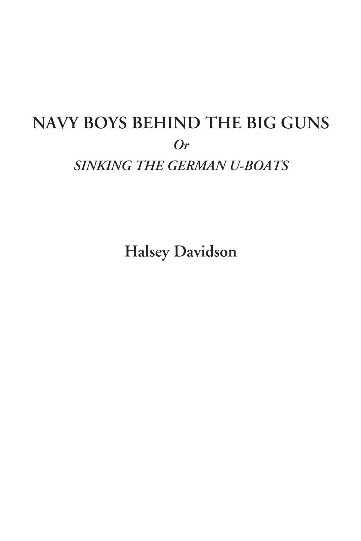 Read Online Navy Boys Behind the Big Guns Or Sinking the German U-Boats ebook