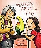 Mango, Abuela y yo (Spanish Edition)