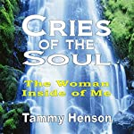 Cries of the Soul: The Woman Inside of Me | Tammy Henson