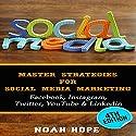 Social Media: Master Strategies for Social Media Marketing Audiobook by Noah Hope Narrated by Erin Fossa