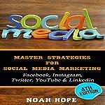 Social Media: Master Strategies for Social Media Marketing | Noah Hope