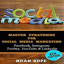 Social Media: Master Strategies for Social Media Marketing