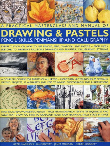 A Practical Masterclass and Manual of Drawing & Pastels, Pencil Skills, Penmanship and Calligraphy