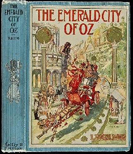 The Emerald City of Oz: 1910 (first) edition, illustrated (The Tin Woodman Of Oz First Edition)