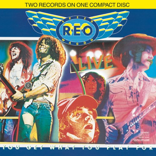 CD : REO Speedwagon - Live: You Get What You Play for (CD)