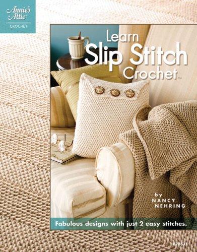 (Learn Slip Stitch Crochet (Annie's Attic:)