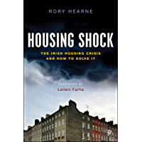 Housing Shock: The Irish Housing Crisis and How to Solve It (English Edition)