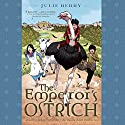 The Emperor's Ostrich Audiobook by Julie Berry Narrated by Jayne Entwistle