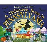 A Halloween Scare in Pennsylvania (Prepare If You Dare)