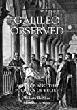 Galileo Observed, William R. Shea and Mariano Artigas, 0881353566