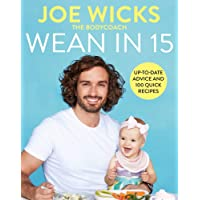 Wean in 15: Weaning Advice and 100 Quick Recipes