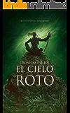El cielo roto: Crónicas del fin I (Spanish Edition)
