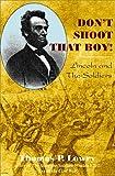 Don't Shoot That Boy!, Thomas P. Lowry, 1882810384