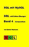 SQL mit MySQL - Band 4 Kompendium: Nachschlagewerk für den schnellen Überblick
