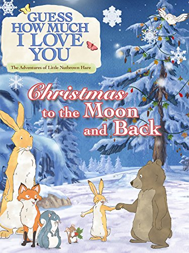 Guess How Much I Love You: Christmas To the Moon and Back (Story A Christmas Mother's Hair)