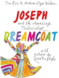 [(Joseph and the Amazing Technicolor Dreamcoat : With Pictures by Quentin Blake)] [By (author) Andrew Lloyd Webber ] published on (October, 2012)