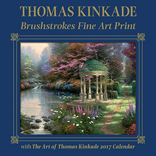 Thomas Kinkade Brushstrokes Fine Art Print With 2017 Wall Calendar