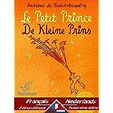 Le Petit Prince - De Kleine Prins: Bilingue avec le texte parallèle - Tweetalig met parallelle tekst: Français - Néerlandais / Frans - Nederlands (Dual Language Easy Reader t. 52) (French Edition)