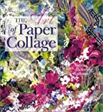 The Art of Paper Collage, Susan Pickering Rothamel, 0806928255